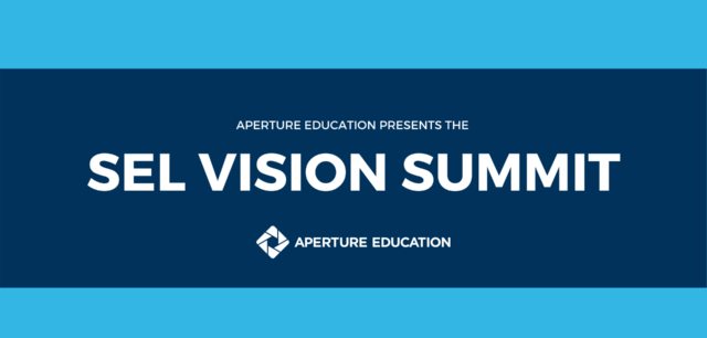 """Virtual """"SEL Vision Summit"""" Helps Participants Take Social and Emotional Learning to the Next Level"""
