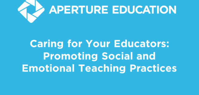 [Webinar] Caring for Your Educators: Promoting Social and Emotional Teaching Practices
